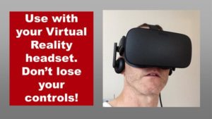 Use with a VR headset, don't lose your controls