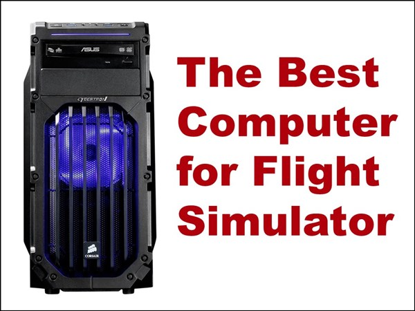Best Computer for Flight Simulator